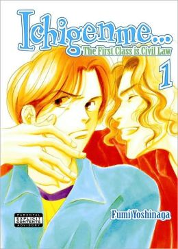 Ichigenme...the First Class is Civil Law, Volume 1 (Yaoi)