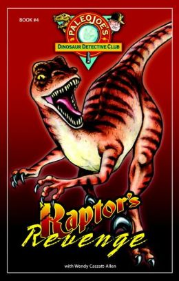 Raptors Revenge (PaleoJoe's Dinosaur Detective Club Series #4)
