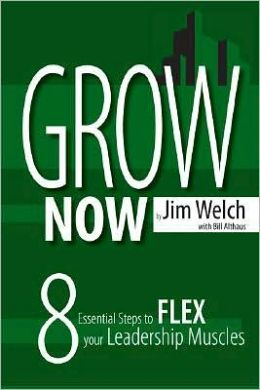 Grow Now: 8 Essential Steps to Flex Your Leadership Muscles
