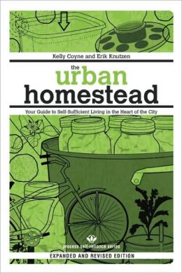 The Urban Homestead: Your Guide to Self-Sufficient Living in the Heart of the City