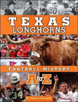 Texas Longhorns Football History A to Z