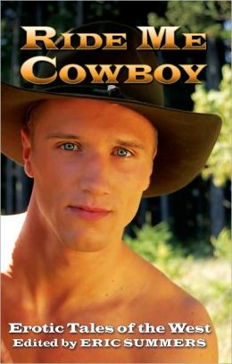 Ride Me Cowboy : Erotic Tales of the West