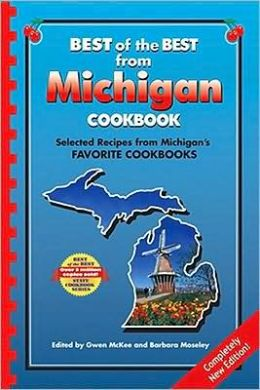 Best of the Best from Michigan Cookbook: Selected Recipes from Michigan's Favorite Cookbooks (Second Edition)