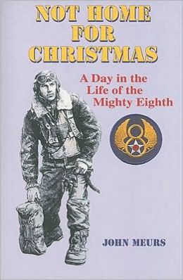 Not Home for Christmas: A Day in the Life of the Mighty Eighth