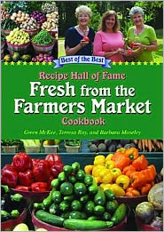 Recipe Hall of Fame Fresh from the Farmers Market Cookbook