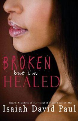 Broken but I'm Healed
