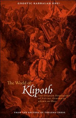 Gnostic Kabbalah 1: The World of Klipoth