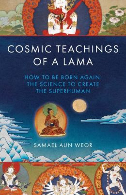 Cosmic Teachings of a Lama: Gnosis, Science, and the Buddhist and Egyptian Mysteries