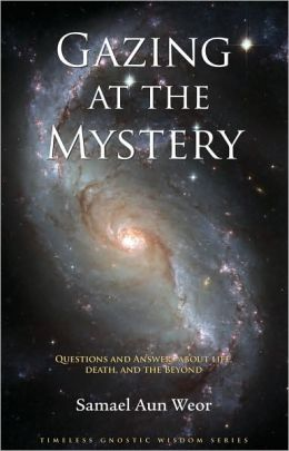 Gazing at the Mystery: Questions and Answers about Life, Death, and the Beyond