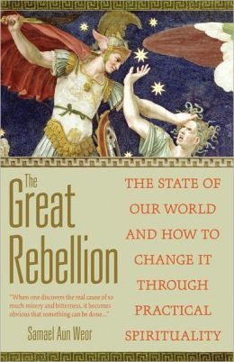 The Great Rebellion: Gnostic Insight into the State of Our World and How to Change It
