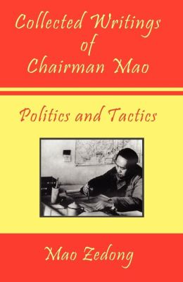 Collected Writings of Chairman Mao: Politics and Tactics