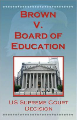 U.S. Supreme Court Decisions - Brown V. Board of Education (Segregation)