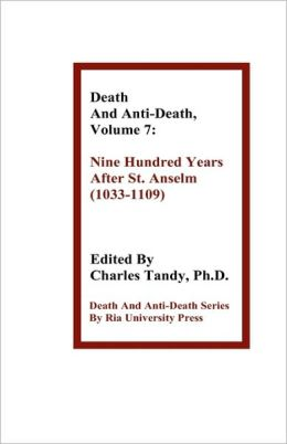 Death And Anti-Death, Volume 7: Nine Hundred Years After St. Anselm (1033-1109)