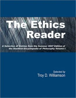 The Ethics Reader (2 volumes): A Selection of Entries from the Summer 2007 Edition of the Stanford Encyclopedia of Philosophy