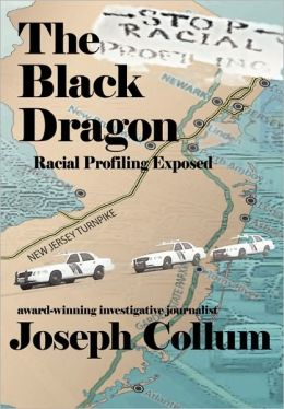 The Black Dragon: Racial Profiling Exposed