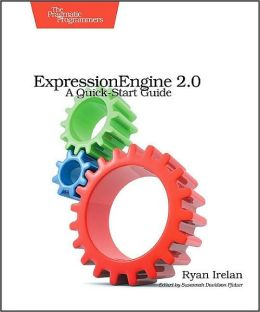 ExpressionEngine 2: A Quick-Start Guide