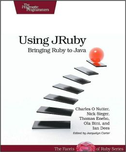 Using JRuby: Bringing Ruby to Java