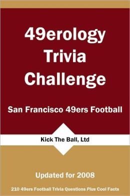 49erology Trivia Challenge: San Francisco 49ers Football