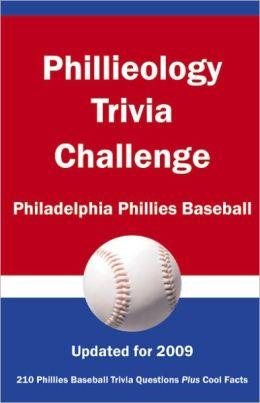 Phillieology Trivia Challenge: Philadelphia Phillies Baseball