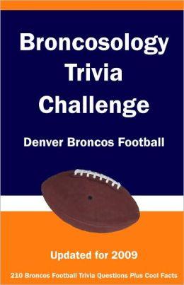 Broncosology Trivia Challenge: Denver Broncos Football