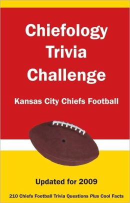 Chiefology Trivia Challenge: Kansas City Chiefs Football