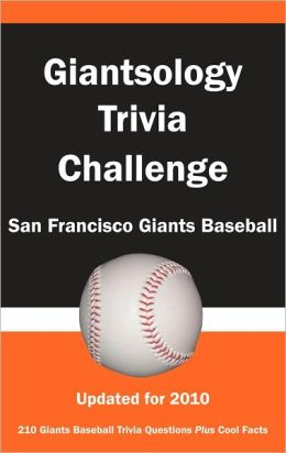 Giantsology Trivia Challenge: San Francisco Giants Baseball