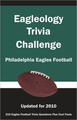 Eagleology Triva Challenge: Philadelphia Eagles Football