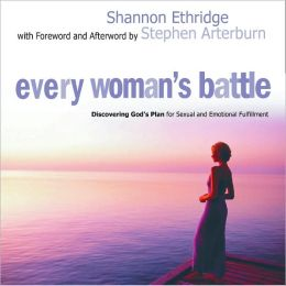 Every Woman's Battle: Discovering Gods Plan for Sexual and Emotional Fulfillment.