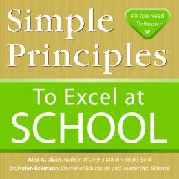 Simple Principles to Excel at School (Simple Principles Ser.)