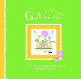 All About My Grandmother: A Fill-in-the-Blank Keepsake of Grandma's Life