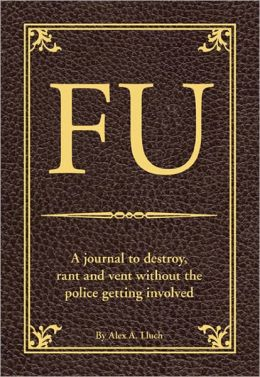 FU: The Journal for People Who Need to Vent