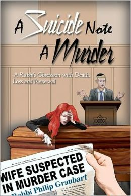 Suicide Note, a Murder: A Rabbi's Obssesion with Death, Loss and Renewal