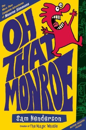 Oh, That Monroe: The More Than Complete Adventures of Monroe Simmons