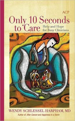 Only 10 Seconds to Care-Help: Help and Hope for Busy Clinicans