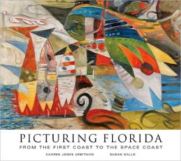 Picturing Florida: From the First Coast to the Space Coast