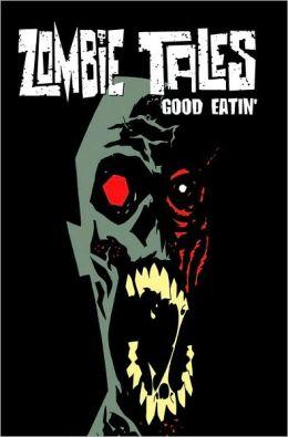 Zombie Tales, Volume 3: Good Eatin'