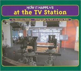 How it Happens: At the T. V. Station