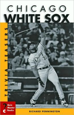 Chicago White Sox Trivia Teasers