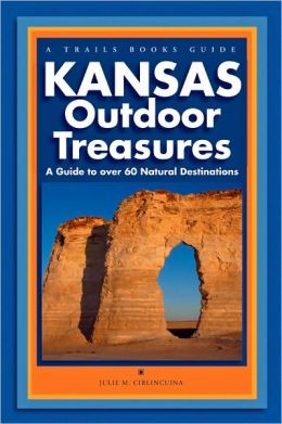 Kansas Outdoor Treasures: A Guide to over 60 Natural Destinations