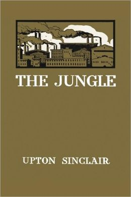 upton sinclairs the jungle Librarything review user review - jimocracy - librarything i'm going to stick  with a solid 3-star rating for this book because overall, i liked it there were some .
