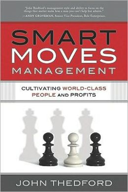 Smart Moves Management: Cultivating World Class People and Profits