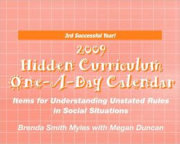 The Hidden Curriculum 2009 One-A-Day Calendar: Items for Understanding Unstated Rules in Social Situations