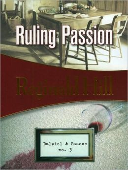 Ruling Passion (Dalziel and Pascoe Series #3)