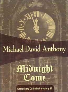 Midnight Come (Canterbury Cathedral Mystery Series #2)