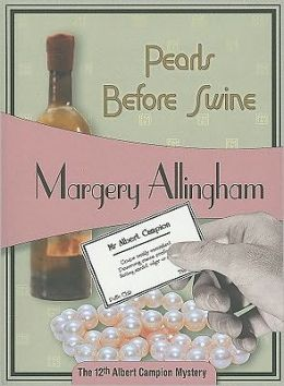 Pearls before Swine (Albert Campion Series #12)