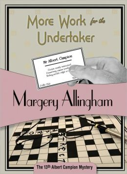 More Work for the Undertaker (Albert Campion Series #13)