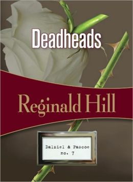 Deadheads (Dalziel and Pascoe Series #7)