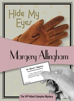 Hide My Eyes (Albert Campion Series #16)