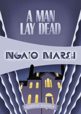 A Man Lay Dead: Inspector Roderick Alleyn #1