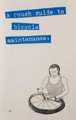 A Rough Guide to Bicycle Maintenience